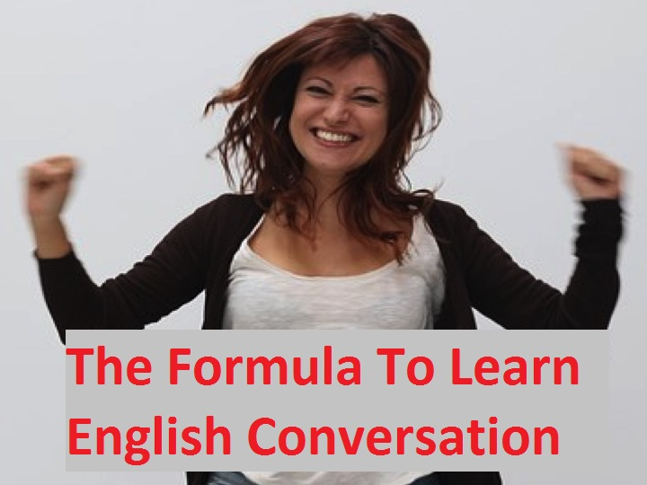 The Formula To Learn English Conversation